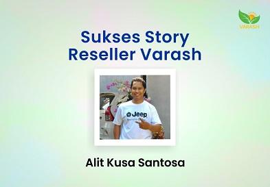 Sukses Story Reseller Varash: Bapak Alit Kusa Santosa