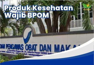 Produk Kesehatan Wajib BPOM